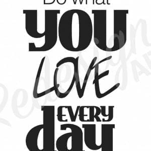"Plakat med citat: ""Do what you love every day"""