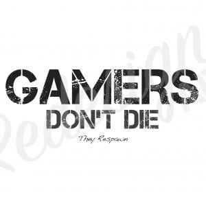 plakat-med-citat-gamers-don-t-die-they-respawn
