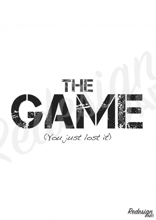 plakat-med-citat-the-game-you-just-lost-it